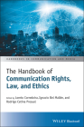 The Handbook of Communication Rights, Law, and Ethics (Handbooks in Communication and Media) Cover Image