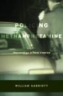 Policing Methamphetamine: Narcopolitics in Rural America Cover Image