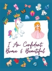 I Am Confident, Brave & Beautiful Coloring Book For Kids: Coloring and Activity Book For Girls Ages 4-8 Cover Image