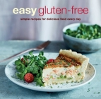 Easy Gluten-Free: Simple Recipes for Delicious Food Every Day Cover Image