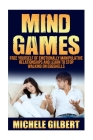Mind Games: Free Yourself Of Emotionally Manipulative Relationships And Learn To Stop Walking On Eggshells Cover Image