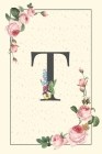 Daily To Do List Notebook T: Simple Floral Initial Monogram Letter T - 100 Daily Lined To Do Checklist Notebook Planner And Task Manager Undated Wi Cover Image