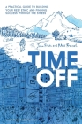 Time Off: A Practical Guide to Building Your Rest Ethic and Finding Success Without the Stress Cover Image