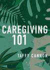 Caregiving 101 Cover Image