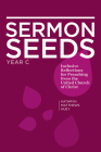 Sermon Seeds - Year C: Inclusive Reflections for Preaching from the United Church of Christ Cover Image