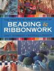 The Practical Encyclopedia of Beading & Ribbonwork: Craft Techniques - Materials - Projects Cover Image