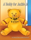 A Teddy for Jackie Jr: Kids Illustrated Teddy Bear Books (Jackie Jr Life Series) Cover Image