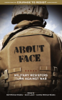 About Face: Military Resisters Turn Against War Cover Image