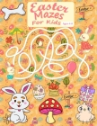 Easter Mazes For Kids Ages 4-8: Mazes Fun Book for Games, Mazes, word Search, Sudoku and Problem-Solving l Brain-bending Challenges l Cover Image
