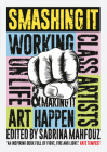 Smashing It: Working Class Artists on Life, Art and Making It Happen Cover Image