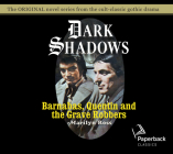 Barnabas, Quentin and the Grave Robbers (Dark Shadows #28) Cover Image