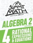 Summit Math Algebra 2 Book 4: Rational Equations and Expressions Cover Image
