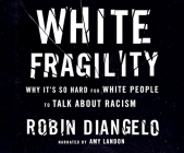 White Fragility: Why It's So Hard for White People to Talk about Racism Cover Image