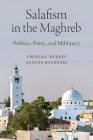 Salafism in the Maghreb: Politics, Piety, and Militancy Cover Image