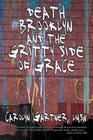 Death, Brooklyn, and the Gritty Side of Grace Cover Image