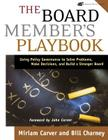 The Board Member's Playbook: Using Policy Governance to Solve Problems, Make Decisions, and Build a Stronger Board [With CDROM] (J-B Carver Board Governance #20) Cover Image