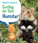 Nibble's Guide to Caring for Your Hamster (Heinemann First Library: Pets' Guides) Cover Image