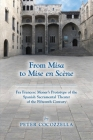 From Misa to Mise en Scène: Fra Francesc Moner's Prototype of the Spanish Sacramental Theater of the Fifteenth Century (Medieval and Renaissance Texts and Studies #566) Cover Image