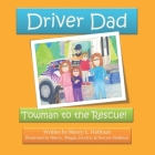 Driver Dad: Towman to the Rescue Cover Image