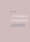 Ontologia ja pedagogiikka: Kasvatus inhimillisen olemassaolon perustana Cover Image