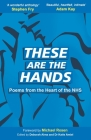 These Are The Hands: Poems from the Heart of the NHS Cover Image