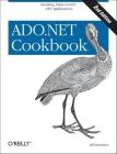 ADO.NET 3.5 Cookbook: Building Data-Centric .Net Applications (Cookbooks (O'Reilly)) Cover Image
