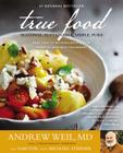 True Food: Seasonal, Sustainable, Simple, Pure Cover Image