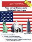 Gua Para El Examen de La Ciudadana Americana, Segunda Edicin Cover Image