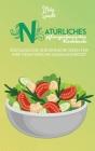 Natürliches Pflanzenbasiertes Kochbuch: Erstaunliche Und Einfache Ideen Für Ihre Vegetarische Hausmannskost (Natural Plant-Based Cookbook) [German Ver Cover Image