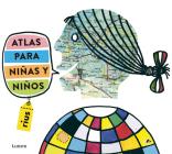 Atlas para niñas y niños / Atlas for Girls and Boys Cover Image