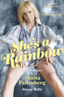 She's a Rainbow: The Extraordinary Life of Anita Pallenberg Cover Image