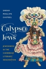 Calypso Jews: Jewishness in the Caribbean Literary Imagination (Literature Now) Cover Image