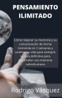 Pensamiento Ilimitado: How to Improve your Memory and Concentration Tremendously Within 2 Weeks and Change Your Life for Good; Your Ultimate Cover Image