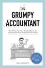 The Grumpy Accountant: One Fed-Up Tax Pro's Practical Plan to Fix Canada's Senselessly Complicated Tax System Cover Image