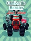 Livre de coloriage pour enfants sur les Monster Truck: Les Monster Trucks les plus recherchés sont ici ! Les enfants, préparez-vous à vous amuser et à Cover Image