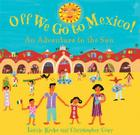 Off We Go to Mexico: An Adventure in the Sun Cover Image