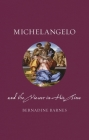 Michelangelo and the Viewer in His Time (Renaissance Lives ) Cover Image