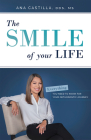 The Smile of Your Life: Everything You Need to Know for Your Orthodontic Journey Cover Image