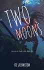 Two Moons: Memories from a World with One Cover Image
