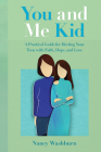 You and Me Kid: A Practical Guide for Meeting Your Teen with Faith, Hope and Love Cover Image