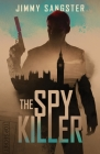The Spy Killer (John Smith #1) Cover Image