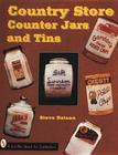 Country Store Counter Jars and Tins (Schiffer Book for Collectors) Cover Image
