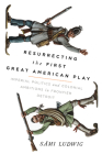 Resurrecting the First Great American Play: Imperial Politics and Colonial Ambitions in Frontier Detroit Cover Image