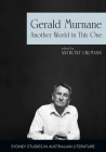 Gerald Murnane: Another World in This One Cover Image