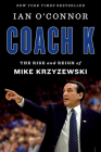 Coach K: The Rise and Reign of Mike Krzyzewski Cover Image