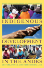 Indigenous Development in the Andes: Culture, Power, and Transnationalism Cover Image