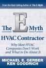 The E-Myth HVAC Contractor: Why Most HVAC Companies Don't Work and What to Do About It Cover Image