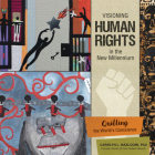 Visioning Human Rights in the New Millennium: Quilting the World's Conscience Cover Image