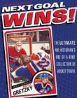 Next Goal Wins!: The Ultimate NHL Historian's One-Of-A-Kind Collection of Hockey Trivia Cover Image