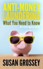 Anti-Money Laundering: What You Need to Know (UK estate agency edition): A concise guide to anti-money laundering and countering the financin Cover Image
